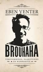 Brouhaha ebook by Eben Venter