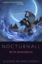 Nocturnall ebook by Beth Bernobich