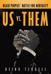 Us vs. Them - Black Peoples' Battle for Mentality ebook by Keino Terrell