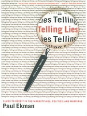 Telling Lies: Clues to Deceit in the Marketplace, Politics, and Marriage (Revised Edition) ebook by Kobo.Web.Store.Products.Fields.ContributorFieldViewModel