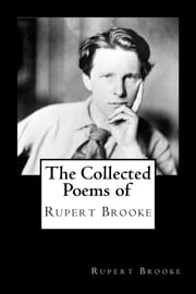 The Collected Poems of Rupert Brooke ebook by Rupert Brooke
