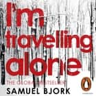 I'm Travelling Alone - (Munch and Krüger Book 1) audiobook by Samuel Bjork
