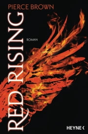 Red Rising - Roman eBook by Pierce Brown, Bernhard Kempen