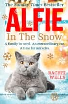 Alfie in the Snow ebook by Rachel Wells