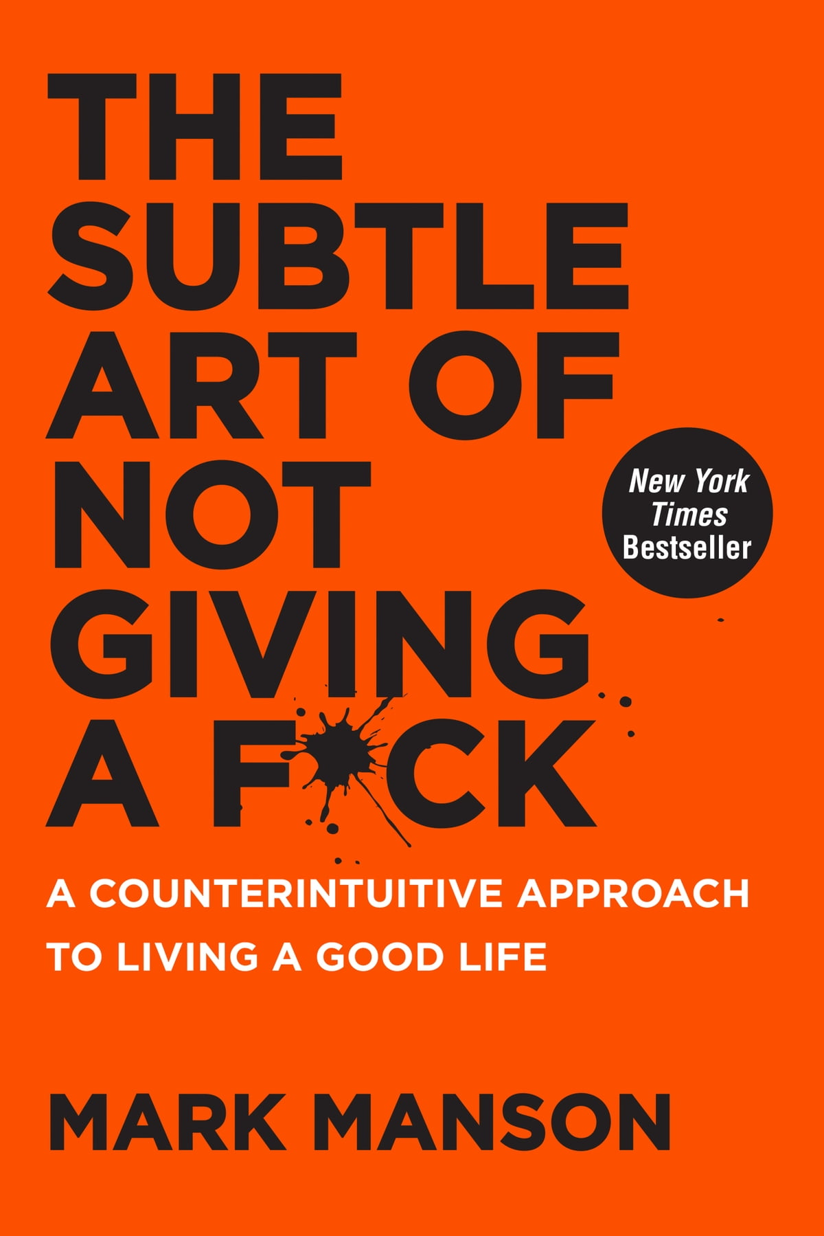 The Subtle Art Of Not Giving A F*ck  A Counterintuitive Approach To Living