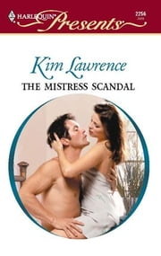 The Mistress Scandal ebook by Kim Lawrence