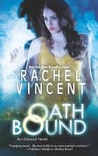 Oath Bound ebook by Rachel Vincent
