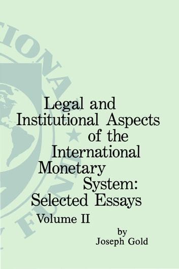 Legal and institutional Aspects of the international Monetary System - 2 Volume Set ebook by International Monetary Fund
