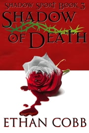 Shadow of Death: Shadow Sport 3 ebook by Ethan Cobb