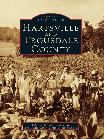 Hartsville and Trousdale County ebook by John L. Oliver Jr.,Trousdale County Historical Society