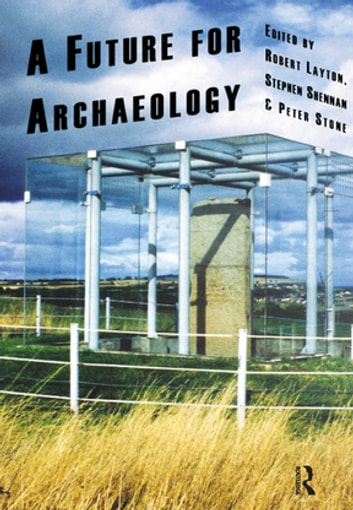 A Future for Archaeology ebook by