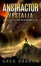 Anstractor - Vestalia ebook by Greg Dragon