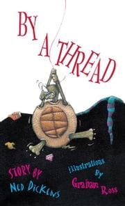 By A Thread ebook by Ned Dickens,Graham Ross