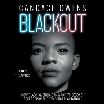 Blackout - How Black America Can Make Its Second Escape from the Democrat Plantation 有聲書 by Candace Owens