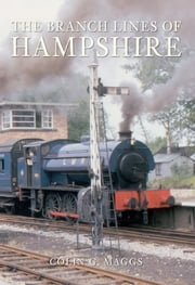The Branch Lines of Hampshire ebook by Colin G. Maggs