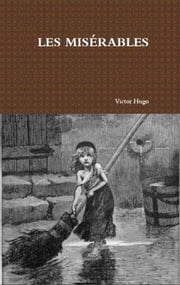 Les Miserables - Complete ebook by Victor Hugo