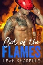 Out Of The Flames ebook by Leah Sharelle