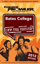 Bates College 2012 ebook by Jessie Sawyer