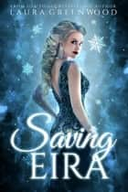 Saving Eira - A Paranormal Reverse Harem ebook by Laura Greenwood