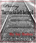 The Tracks Left Behind ebook by Jay Bahre