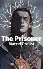 The Prisoner ebook by Marcel Proust
