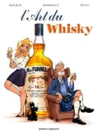 L'art du whisky ebook by Scott Mackay, Michel Rodrigue