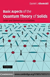 Basic Aspects of the Quantum Theory of Solids ebook by Khomskii, Daniel I.