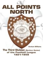 All Points North ebook by Graham Williams