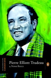 Extraordinary Canadians Pierre Elliott Trudeau ebook by Nino Ricci