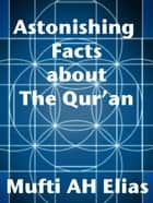 Astonishing Facts about The Quran eBook by MUFTI AFZAL HOOSEN ELIAS