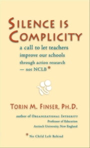 Silence is Complicity ebook by Torin M. Finser