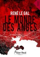 Le monde des anges ebook by René le Gal
