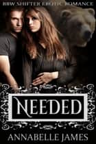 Needed: BBW Shifter Erotic Romance ebook by Annabelle James