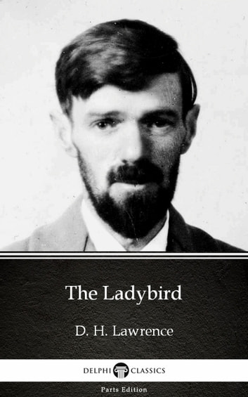 The Ladybird by D. H. Lawrence (Illustrated) ebook by D. H. Lawrence