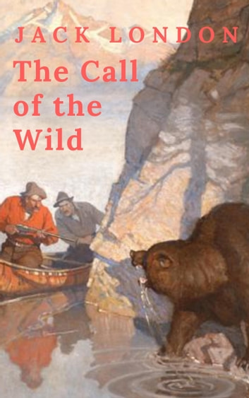 Jack London: The Call of the Wild eBook by Jack London