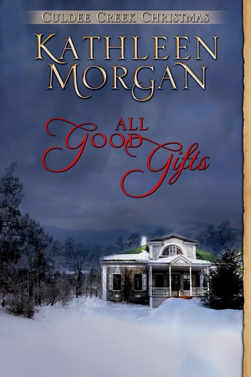 All Good Gifts 電子書 by Kathleen Morgan