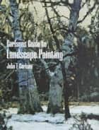Carlson's Guide to Landscape Painting ebook by John F. Carlson