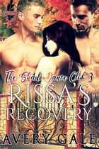 Rissa's Recovery - The ShadowDance Club, #3 ebook by