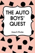 The Auto Boys' Quest ebook by James A. Braden