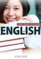 They Want to learn English ebook by Jeanie Hore