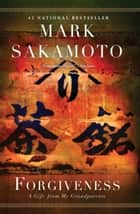 Forgiveness ebook by Mark Sakamoto
