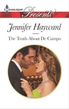 The Truth About De Campo ebook by Jennifer Hayward