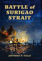 Battle of Surigao Strait ebook by Anthony P. Tully