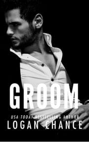 Groom - The Deceit Duet Book Two ebook by Logan Chance