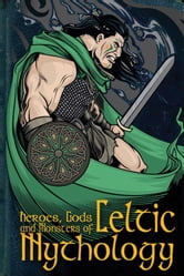 Heroes, Gods and Monsters of Celtic Mythology ebook by Fiona Macdonald