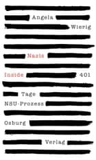 Nazis Inside - 401 Tage NSU-Prozess ebook by Angela Wierig