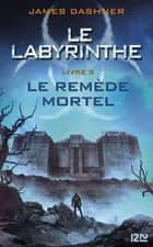 L'épreuve - tome 3 - Le remède mortel eBook by James DASHNER, Guillaume FOURNIER