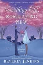 Something Old, Something New - A Blessings Novel ebook by