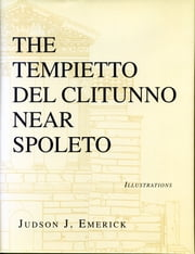 The Tempietto del Clitunno near Spoleto ebook by Judson Emerick