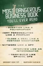 The Most Dangerous Business Book You'll Ever Read ebook by Gregory Hartley, Maryann Karinch